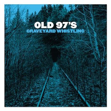 Old 97's Old 97's Graveyard Whistling CD