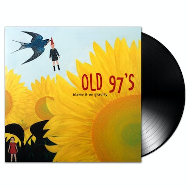 Old 97's - Blame It On Gravity LP (Vinyl)