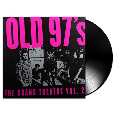 Old 97's - The Grand Theatre Volume 2 LP (Vinyl)