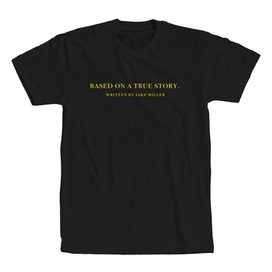Jake Miller BASED ON A TRUE STORY. T-SHIRT