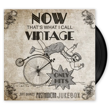 Scott Bradlee's Postmodern Jukebox Now That's What I Call Vintage Vinyl