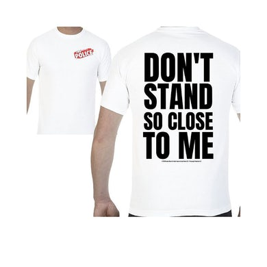 The Police Don't Stand So Close To Me 2-Sided T-Shirt