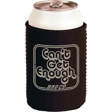 Bad Company Can't Get Enough Coozie