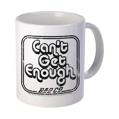 Bad Company Can't Get Enough Mug