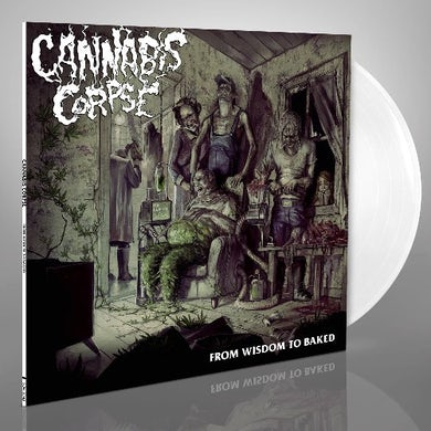Cannabis Corpse FROM WISDOM TO BAKED (OPAQUE WHITE VINYL/LIMITED) Vinyl Record