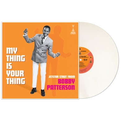 MY THING IS YOUR THING - JETSTAR STRUT FROM BOBBY PATTERSON (WHITE VINYL) Vinyl Record