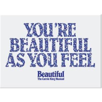 Beautiful As You Feel Magnet