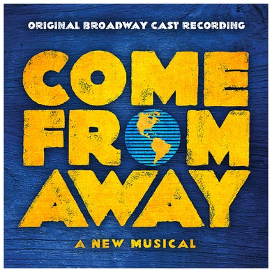 Come From Away CFA Broadway Cast Album