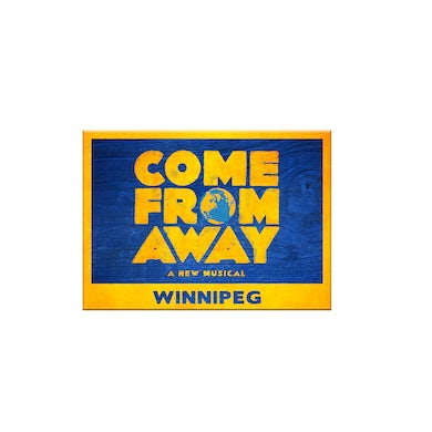 Come From Away Winnipeg Magnet