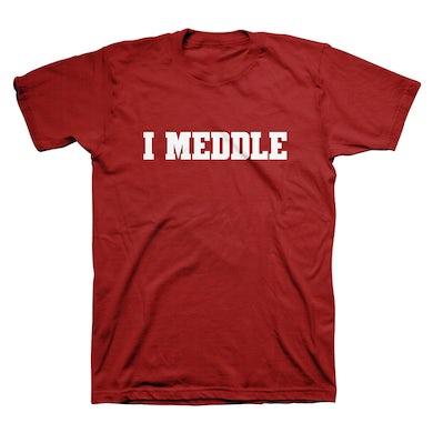 "Hello Dolly Unisex ""I Meddle"" Tee"