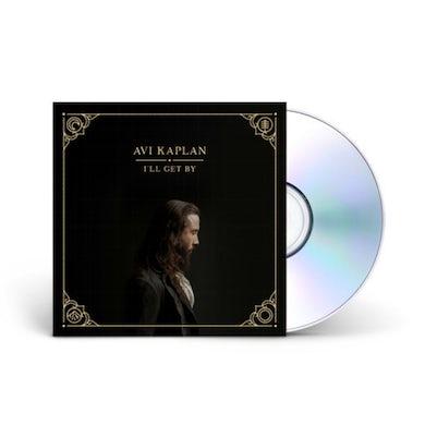 Avi Kaplan I'll Get By CD