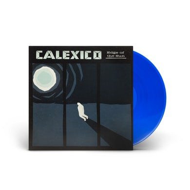 Calexico Edge of the Sun LP (180 G Blue Vinyl)