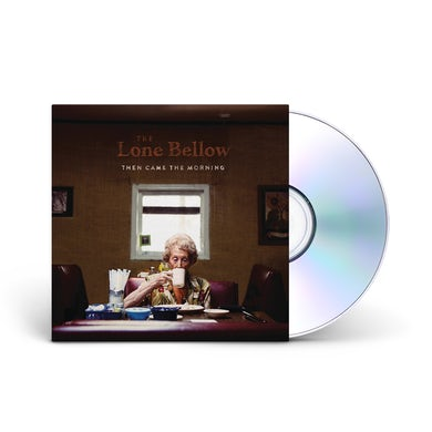 The Lone Bellow Then Came The Morning CD
