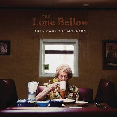 The Lone Bellow Then Came The Morning LP (Vinyl)