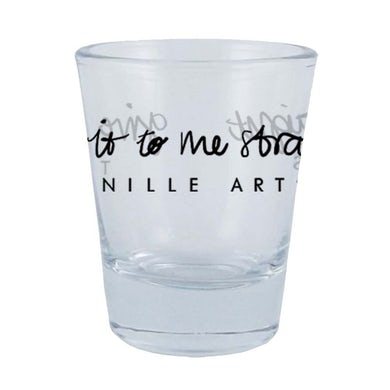 "Tenille Arts ""Give It to Me Straight"" Shot Glass"