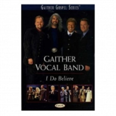 Guy Penrod Gaither Vocal Band I Do Believe DVD