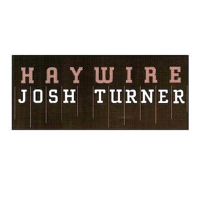 Josh Turner Haywire Sticker