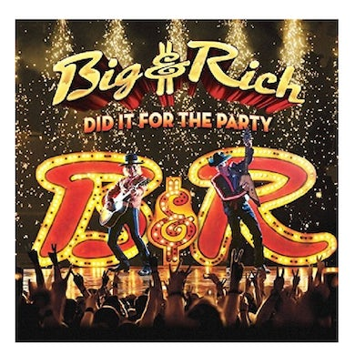 Big & Rich Big and Rich CD- Did It For the Party