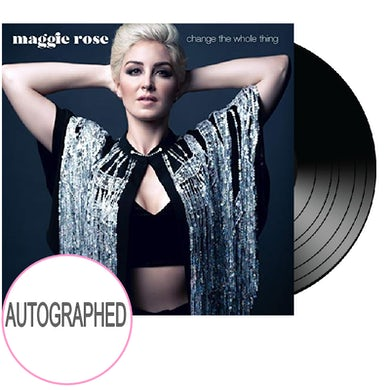 Maggie Rose AUTOGRAPHED Vinyl- Change the Whole Thing (w/ Digital Download Card)