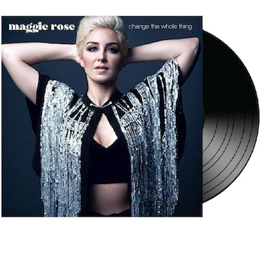 Maggie Rose Vinyl- Change the Whole Thing (w/ Digital Download Card)