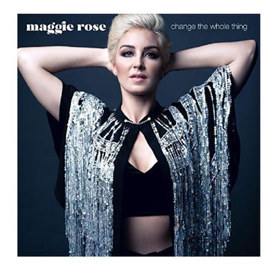 Maggie Rose CD- Change the Whole Thing