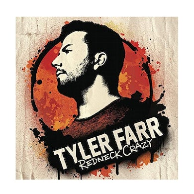 Tyler Farr CD- Redneck Crazy