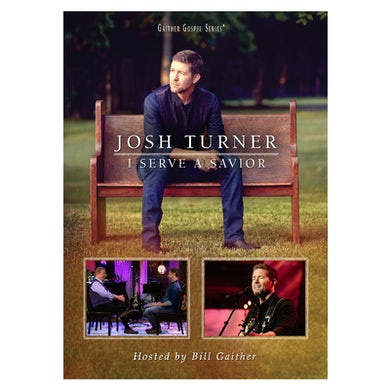 Josh Turner DVD- I Serve a Savior