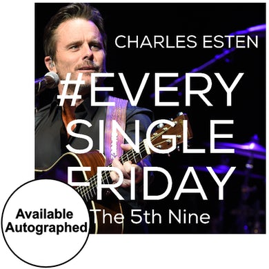 Charles Esten CD- #EverySingleFriday 5th Nine