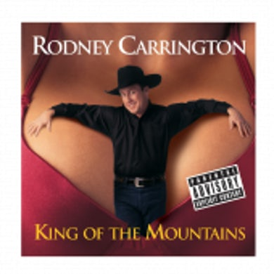 Rodney Carrington CD- King of the Mountains