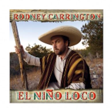 Rodney Carrington CD- El Nino Loco