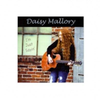 Daisy Mallory - AUTOGRAPHED - EP- I'm Just Sayin' (Vinyl)