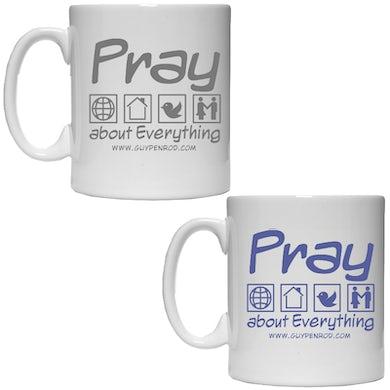 Coffee Mug- Pray About Everything