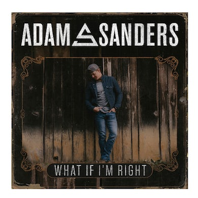Adam Sanders SIGNED Cd- What If I'm Right