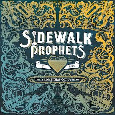 "Sidewalk Prophets ""The Things That Got Us Here"" CD"