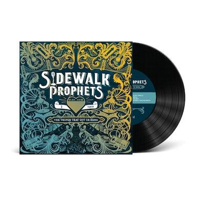Sidewalk Prophets The Things That Got Us Here (Vinyl Album)