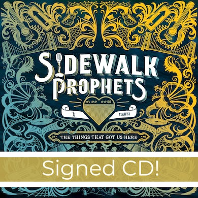 """Sidewalk Prophets """"The Things That Got Us Here"""" Signed CD"""