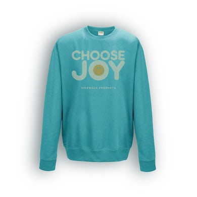 Sidewalk Prophets Choose Joy Sweatshirt