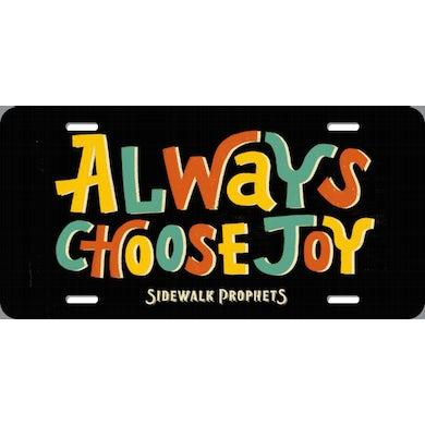 Sidewalk Prophets Always Choose Joy Custom Plate