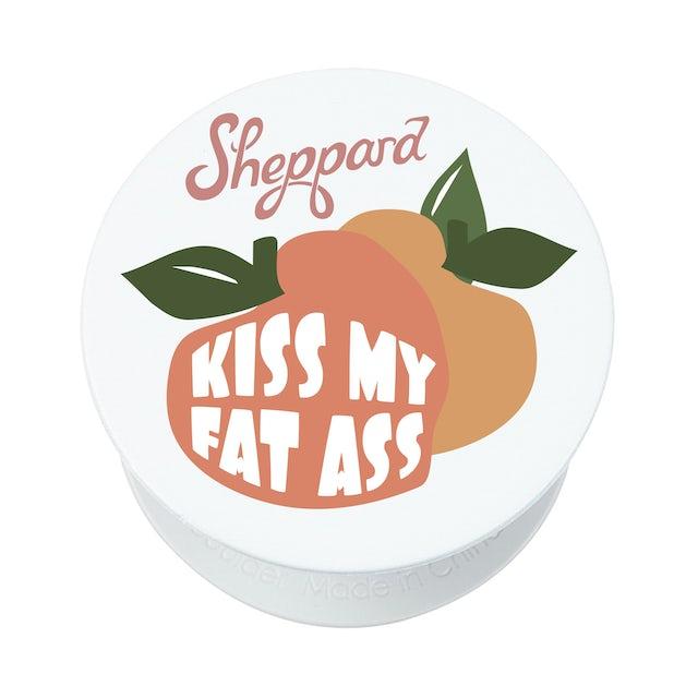 Sheppard - Kiss My Fat Ass Pop Socket