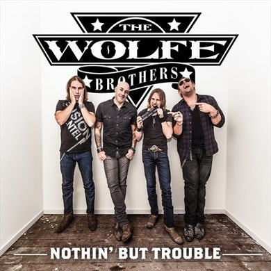 The Wolfe Brothers - Nothin' But Trouble CD