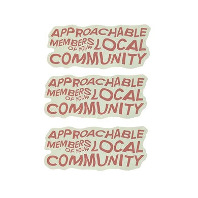 Approachable Members Of Your Local Community Sticker