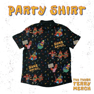 Dune Rats Too Tough Terry / Party Shirt