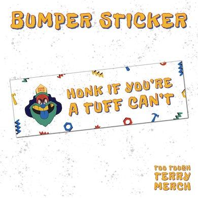Dune Rats Too Tough Terry / Bumper Sticker