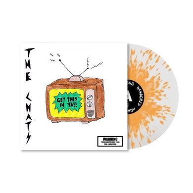 The Chats / Get This In Ya ( Clear + Orange Vinyl)