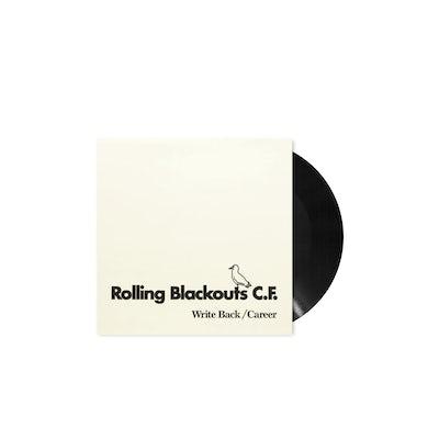"Rolling Blackouts C.F. / Write Back / Career 7"" Vinyl"