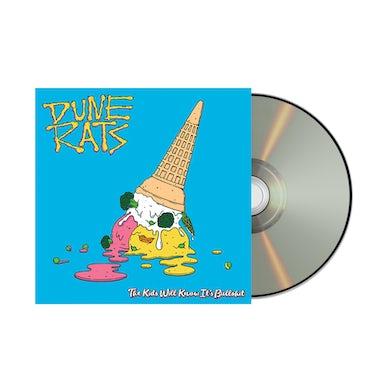 Dune Rats THE KIDS WILL KNOW IT'S BULLSHIT / CD