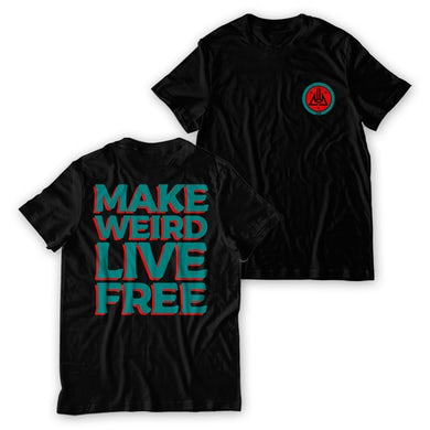 Never Not Nothing Make Weird And Live Free T-Shirt