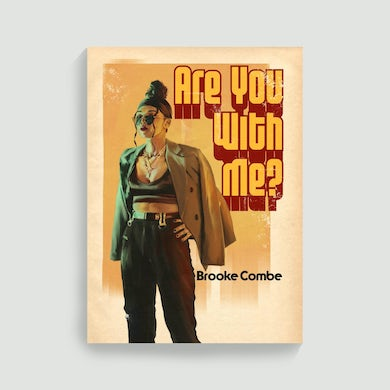 Brooke Combe Are Your With Me? A3 Poster