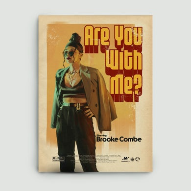 Brooke Combe Are Your With Me? A1 Poster