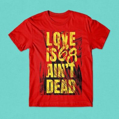 Love Ain't Dead T-Shirt